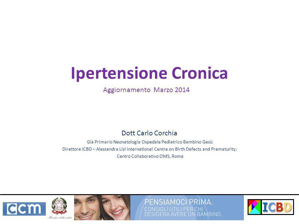 Ipertensione Cronica Aggiornamento Marzo 2014 Dott Carlo Corchia