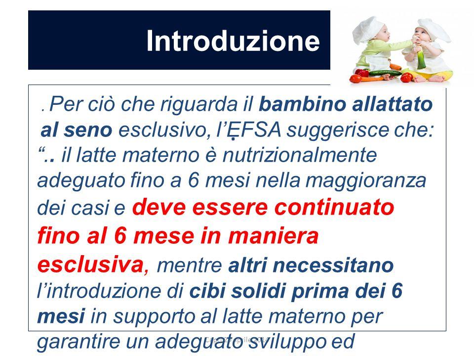 Introduzione . Per ciò che riguarda il bambino allattato al seno esclusivo, l'EFSA suggerisce che: