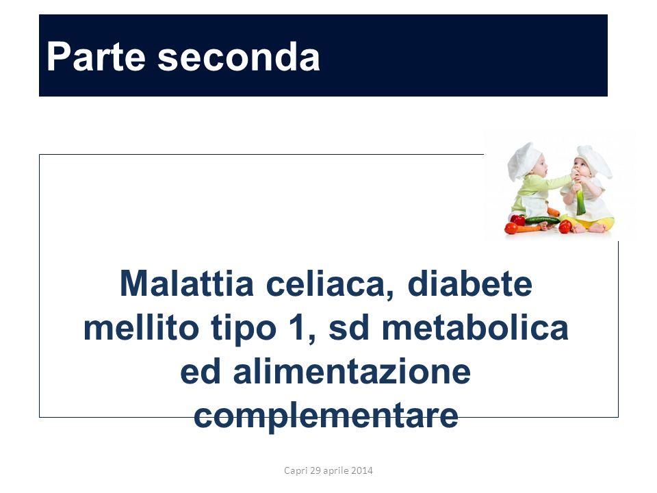 Parte seconda Allergia ed alimentazione complementare. Malattia celiaca, diabete mellito tipo 1, sd metabolica ed alimentazione complementare.