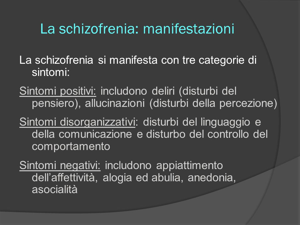 La schizofrenia: manifestazioni