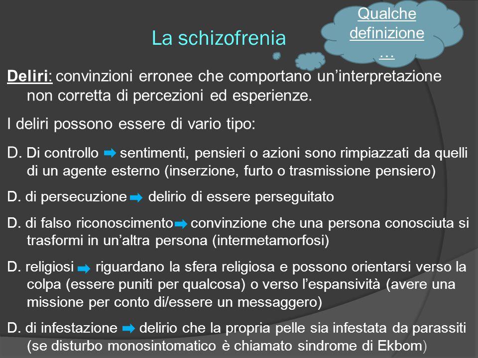La schizofrenia Qualche definizione…