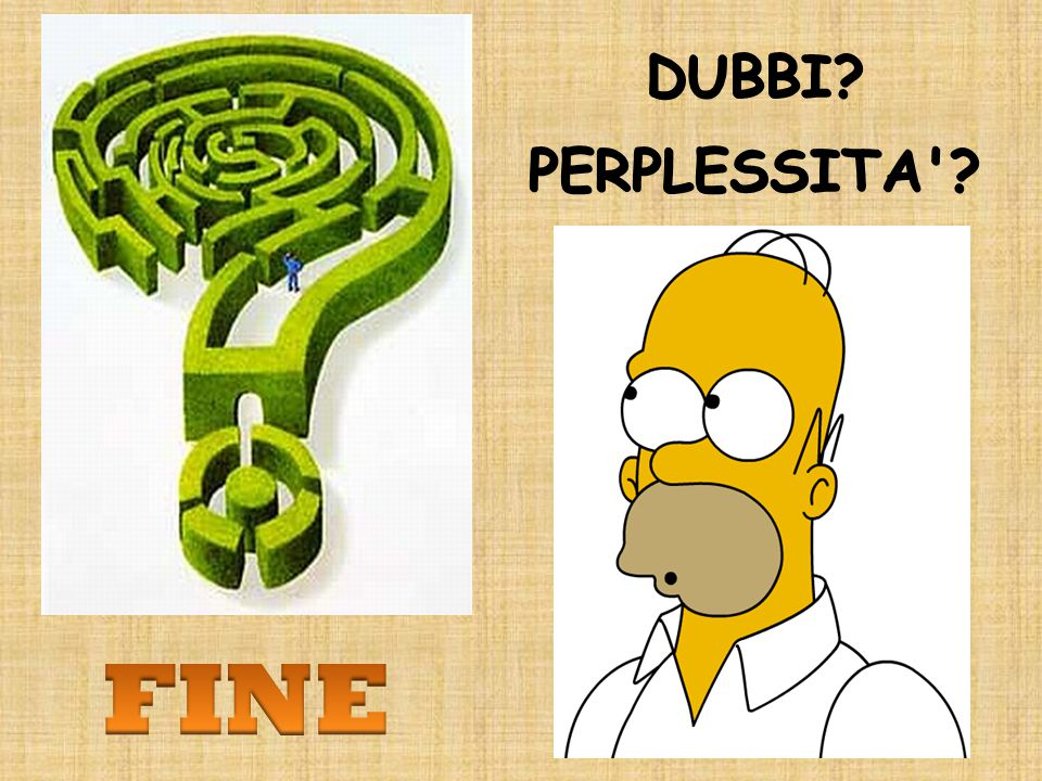 DUBBI PERPLESSITA FINE