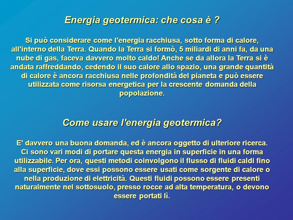 Energia geotermica: che cosa è Come usare l energia geotermica