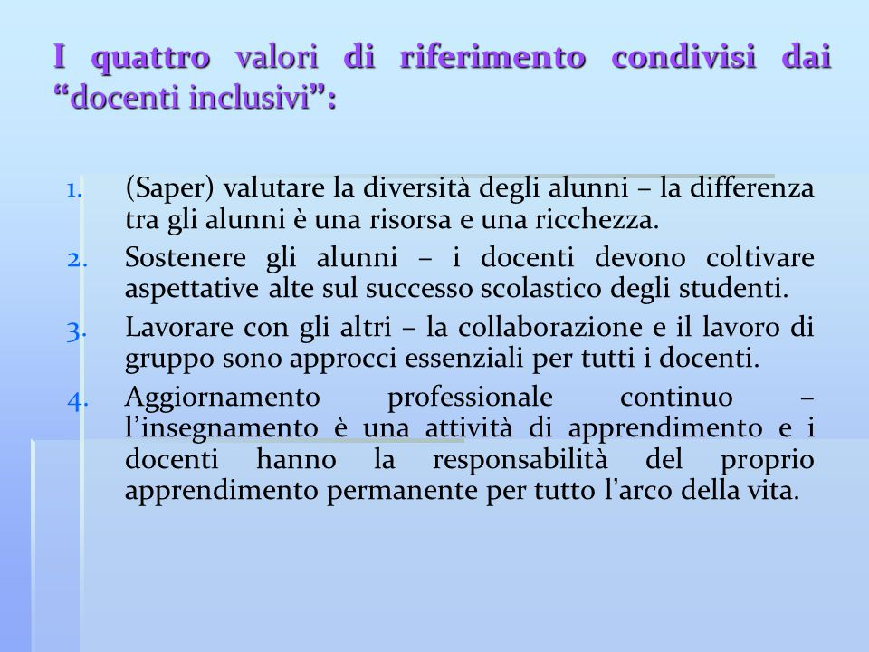 I quattro valori di riferimento condivisi dai docenti inclusivi :