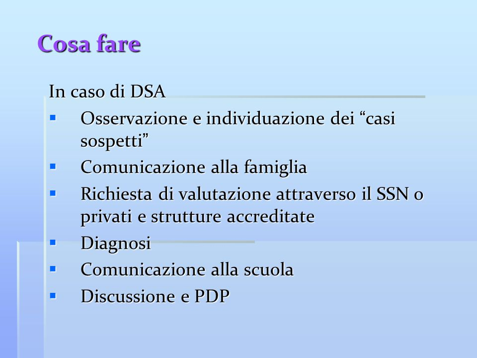Cosa fare In caso di DSA. Osservazione e individuazione dei casi sospetti Comunicazione alla famiglia.