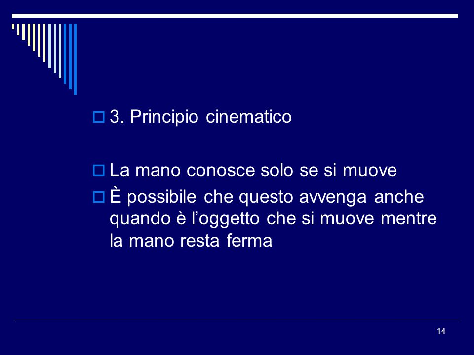 3. Principio cinematico La mano conosce solo se si muove.