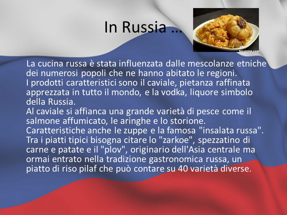 In Russia …