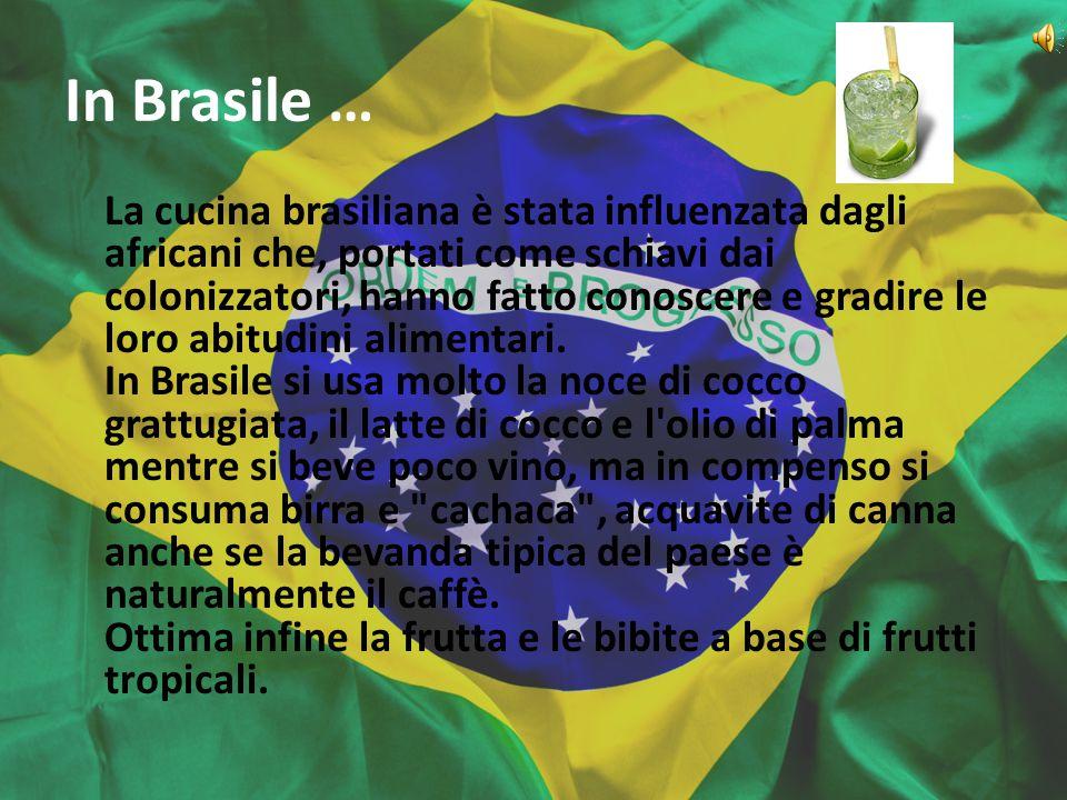 In Brasile …