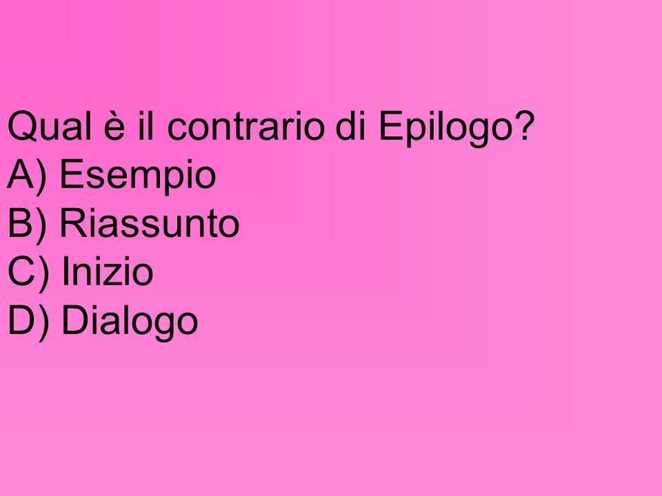 Qual è il contrario di Epilogo