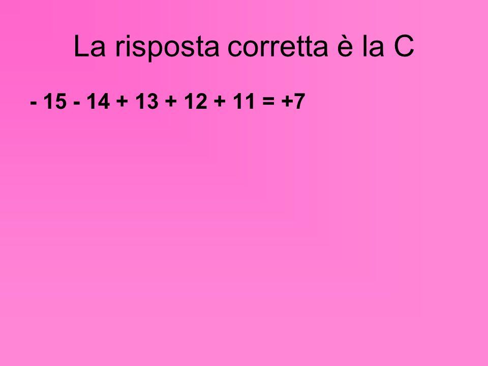 La risposta corretta è la C