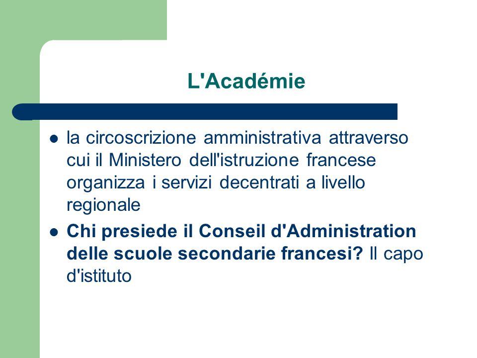 L Académie la circoscrizione amministrativa attraverso cui il Ministero dell istruzione francese organizza i servizi decentrati a livello regionale.