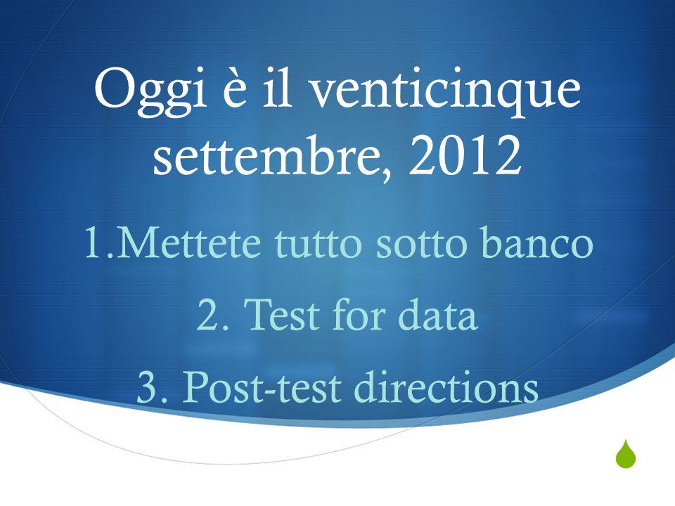Oggi è il venticinque settembre, 2012