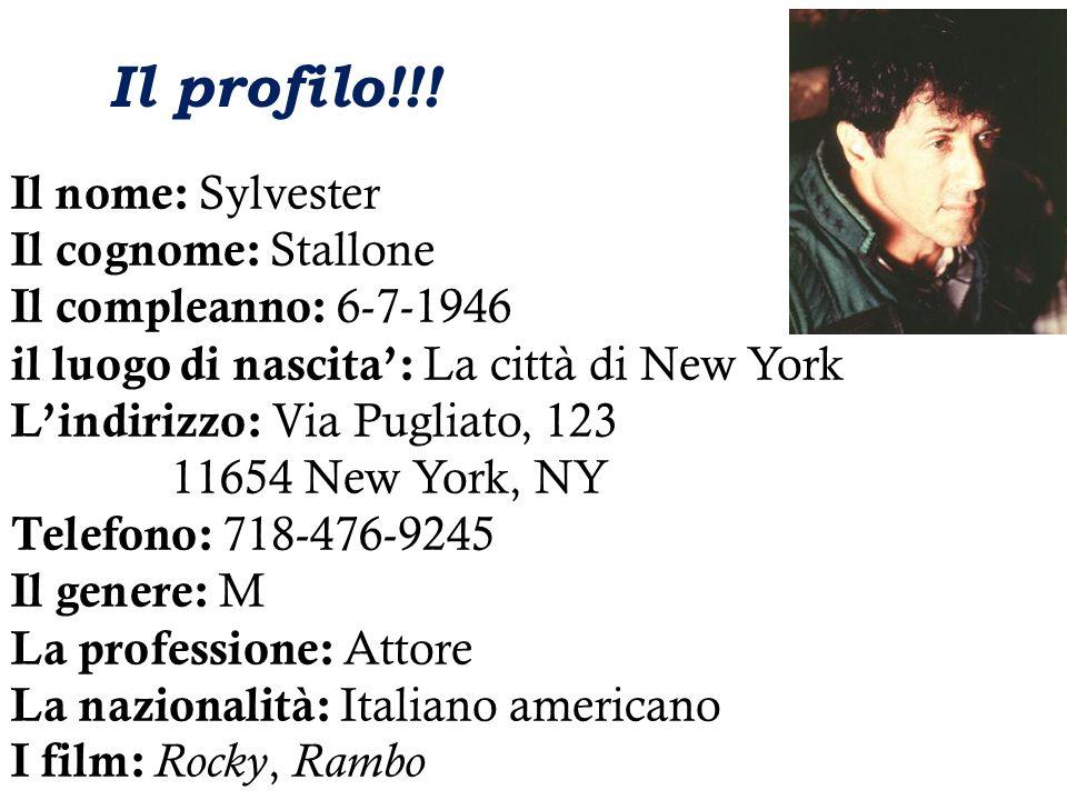 Il profilo!!! Il nome: Sylvester Il cognome: Stallone