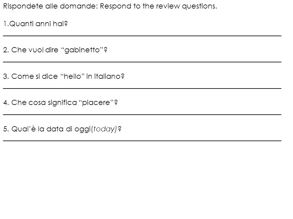 Rispondete alle domande: Respond to the review questions.