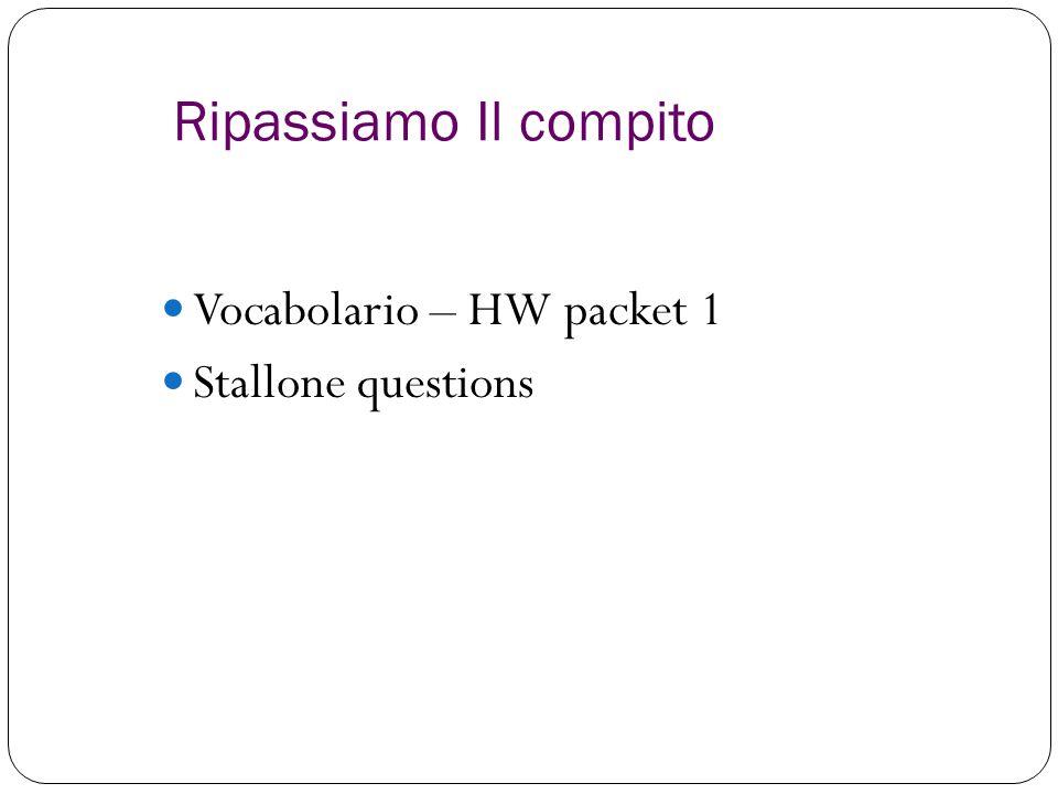 Ripassiamo Il compito Vocabolario – HW packet 1 Stallone questions