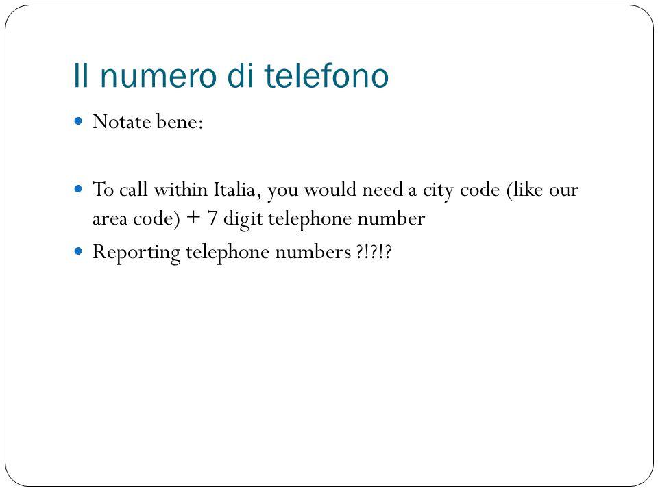 Il numero di telefono Notate bene: