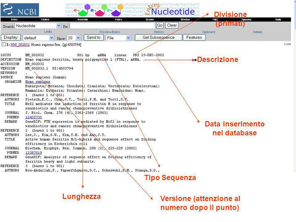 Divisione (primati) Descrizione. Data inserimento. nel database. Tipo Sequenza. Lunghezza. Versione (attenzione al.