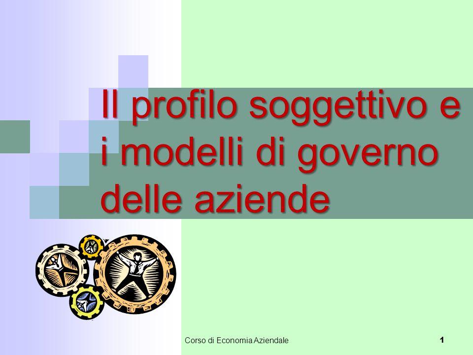 Il profilo soggettivo e i modelli di governo delle aziende