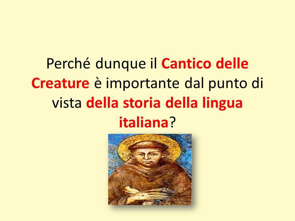 Perché dunque il Cantico delle Creature è importante dal punto di vista della storia della lingua italiana