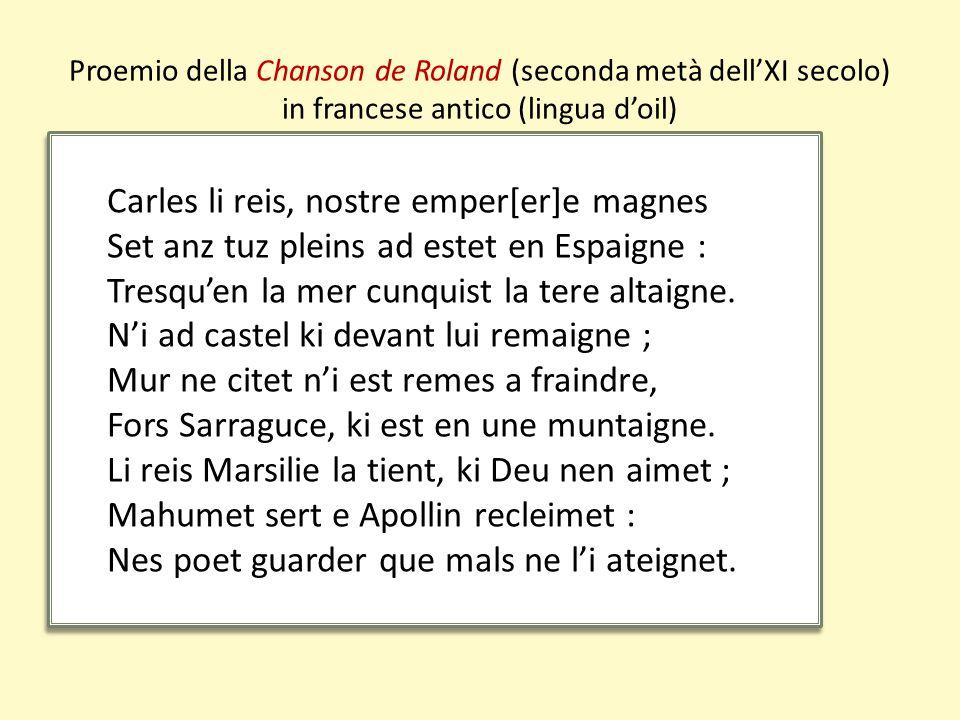 Proemio della Chanson de Roland (seconda metà dell'XI secolo) in francese antico (lingua d'oil)