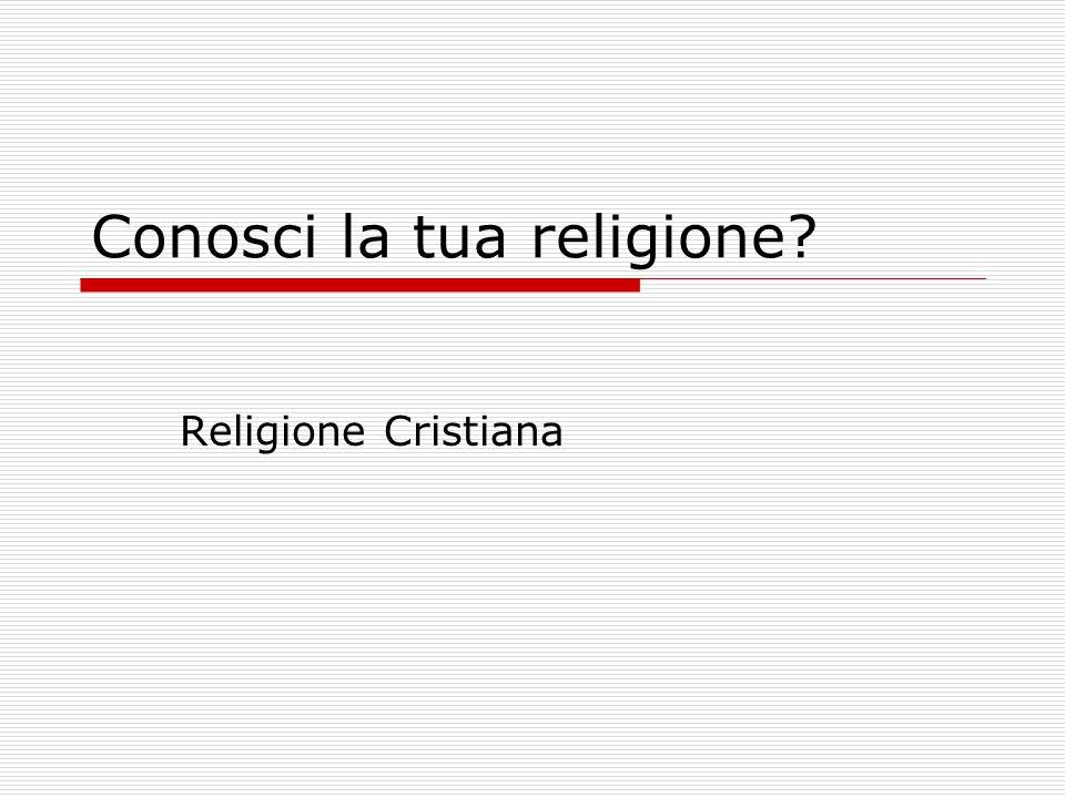 Conosci la tua religione