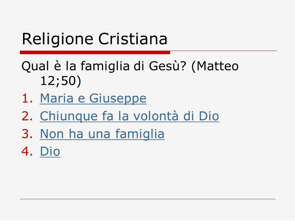 Religione Cristiana Qual è la famiglia di Gesù (Matteo 12;50)