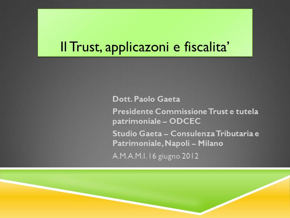 Il Trust, applicazoni e fiscalita'