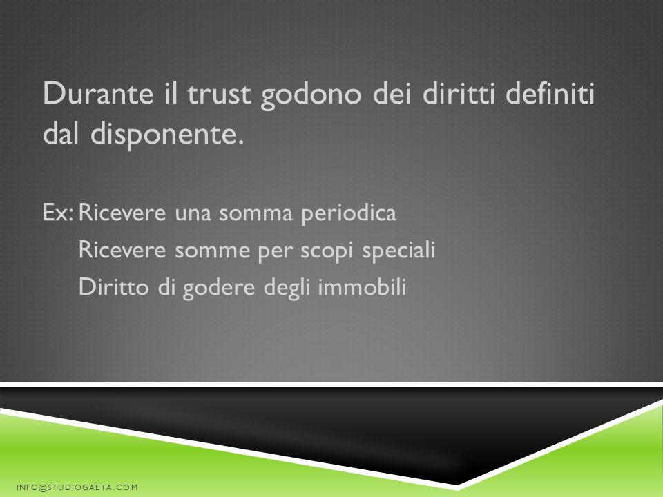 Durante il trust godono dei diritti definiti dal disponente.