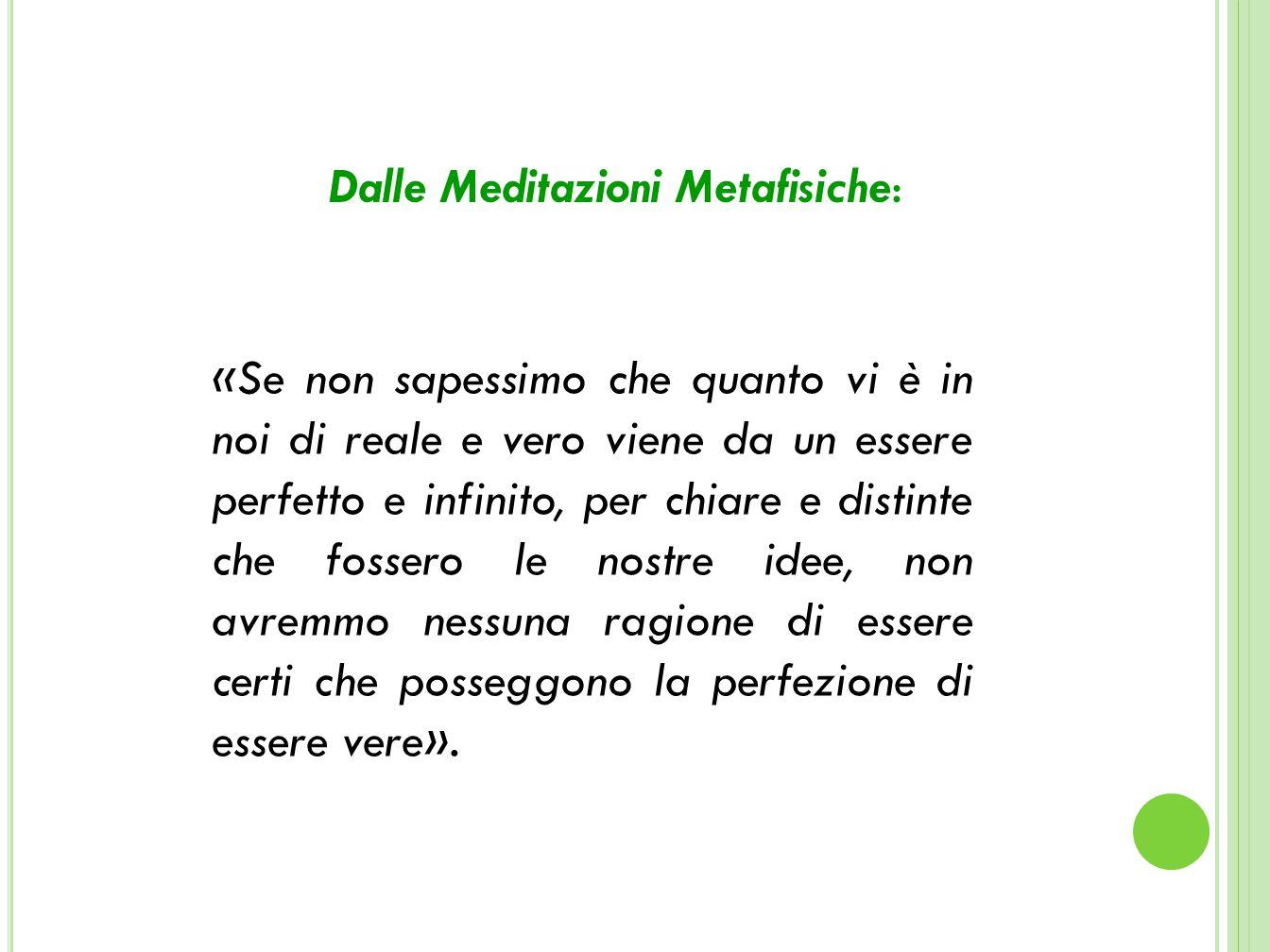 Dalle Meditazioni Metafisiche: