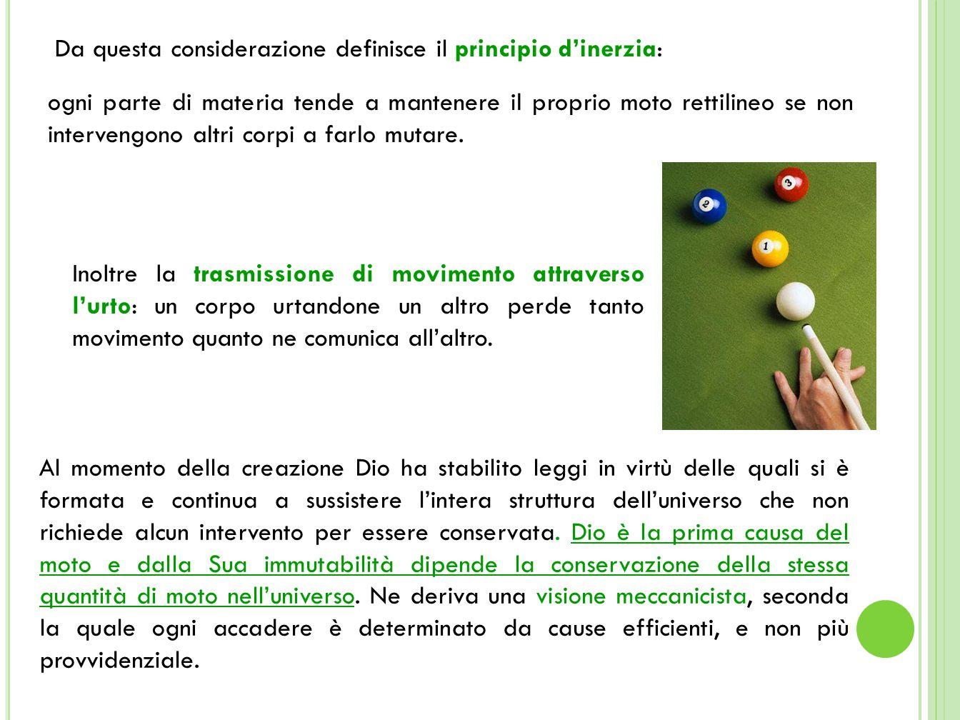 Da questa considerazione definisce il principio d'inerzia: