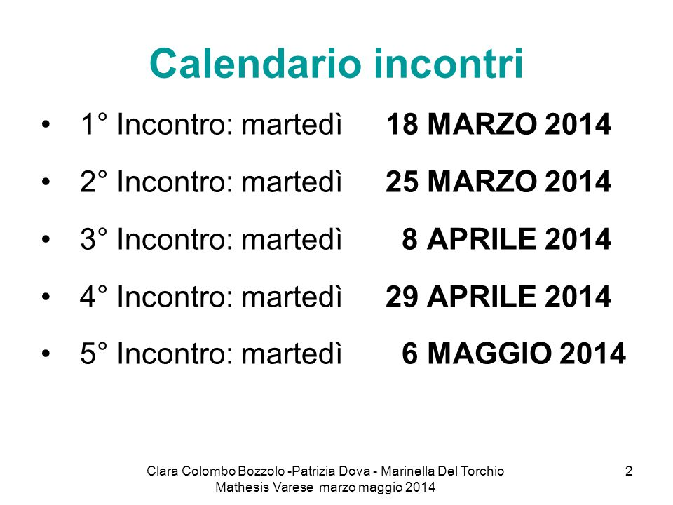 Calendario incontri 1° Incontro: martedì 18 MARZO 2014