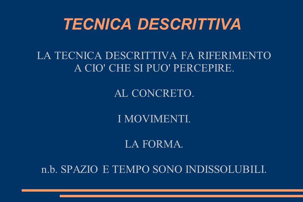 TECNICA DESCRITTIVA LA TECNICA DESCRITTIVA FA RIFERIMENTO