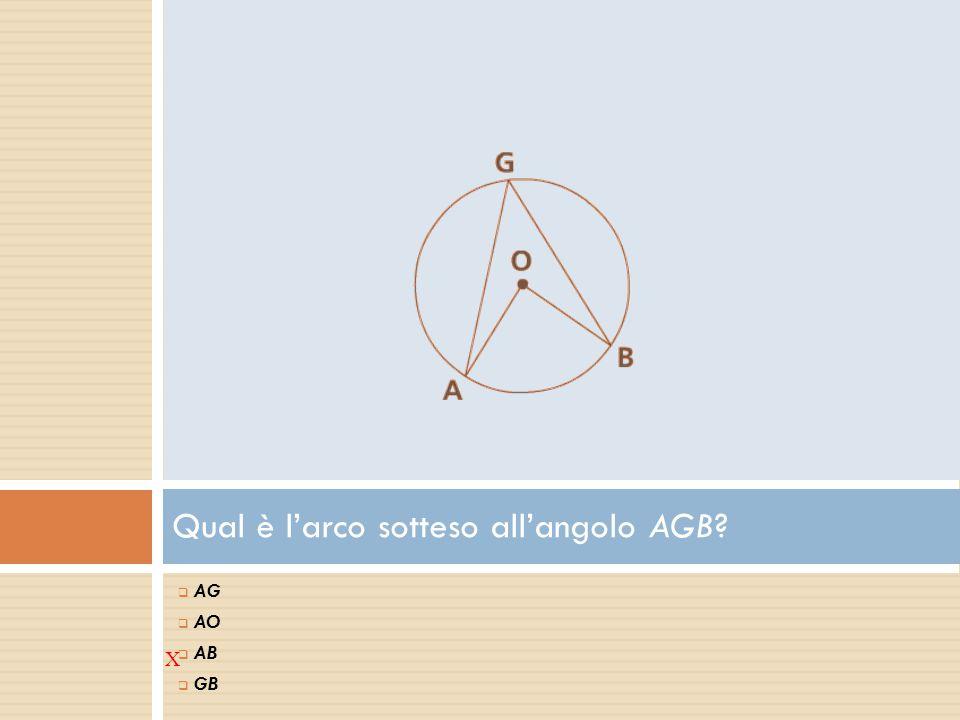 Qual è l'arco sotteso all'angolo AGB