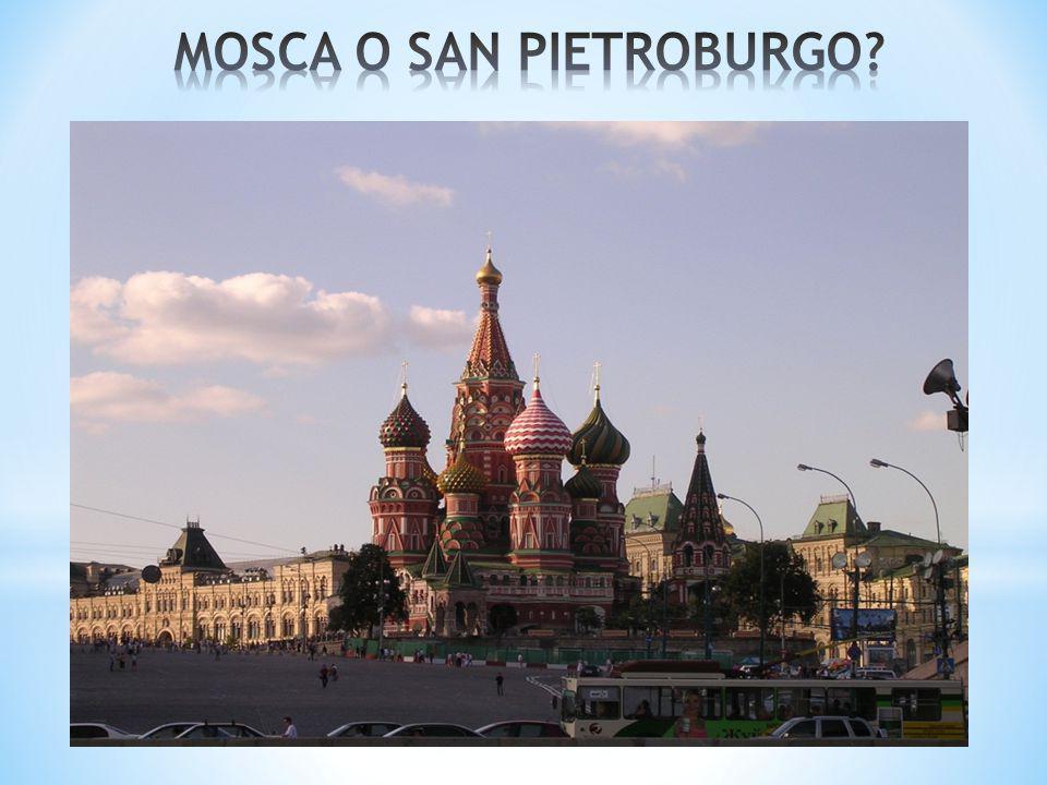MOSCA O SAN PIETROBURGO