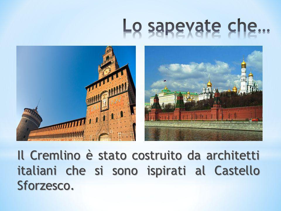 Lo sapevate che… Il Cremlino è stato costruito da architetti italiani che si sono ispirati al Castello Sforzesco.