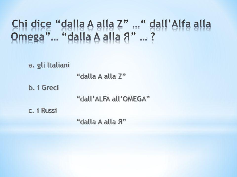 Chi dice dalla A alla Z … dall'Alfa alla Omega … dalla A alla Я …