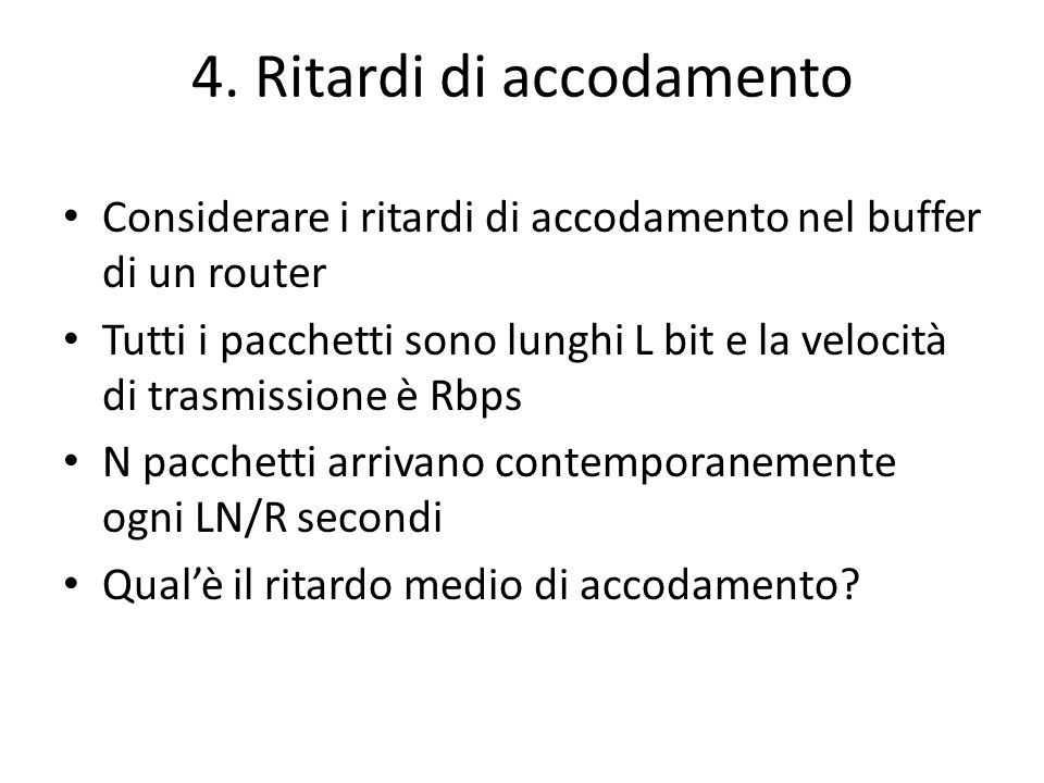 4. Ritardi di accodamento