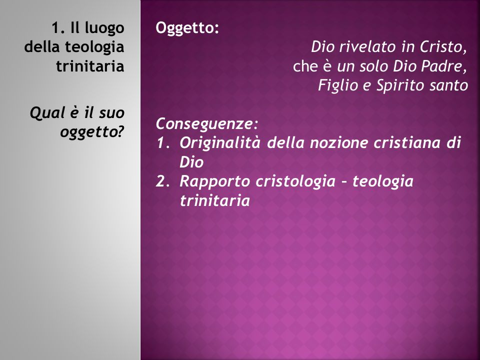 1. Il luogo della teologia trinitaria Qual è il suo oggetto
