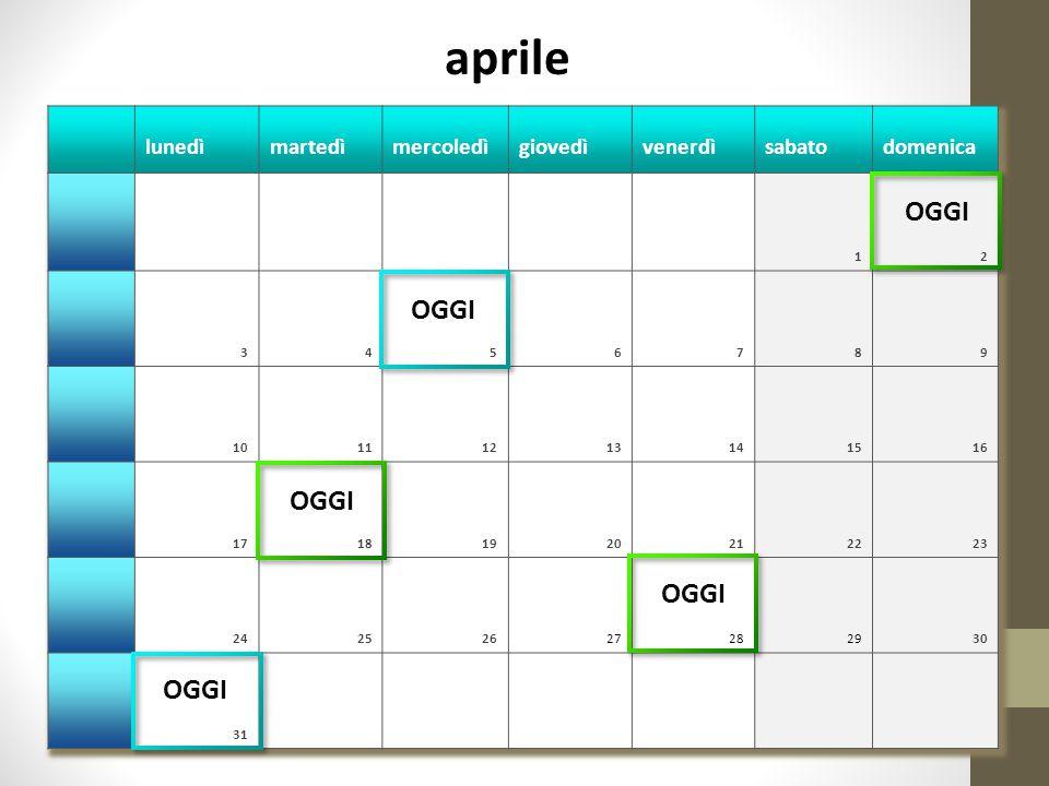 aprile OGGI OGGI OGGI OGGI OGGI lunedì martedì mercoledì giovedì
