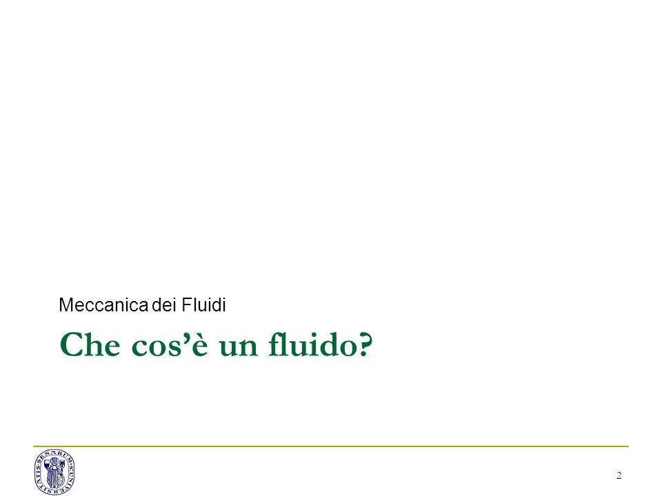 Meccanica dei Fluidi Che cos'è un fluido