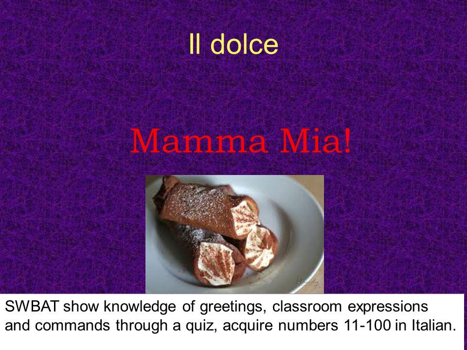 Il dolce Mamma Mia.