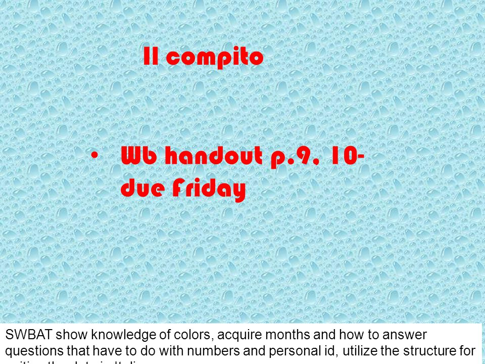 Wb handout p.9, 10- due Friday