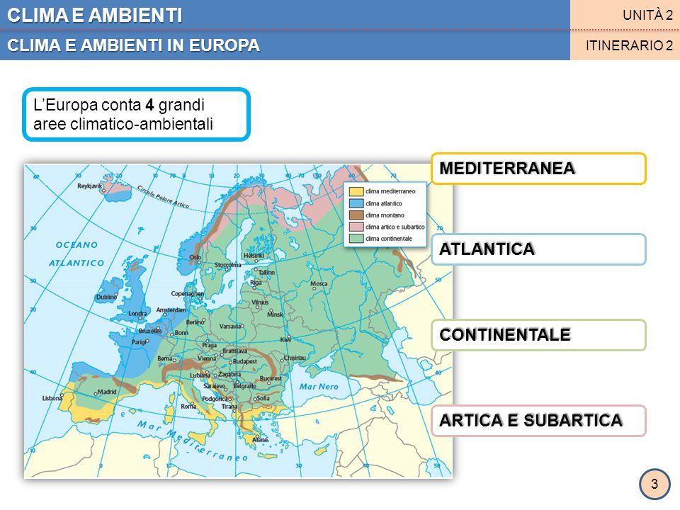 CLIMA E AMBIENTI CLIMA E AMBIENTI IN EUROPA MEDITERRANEA ATLANTICA