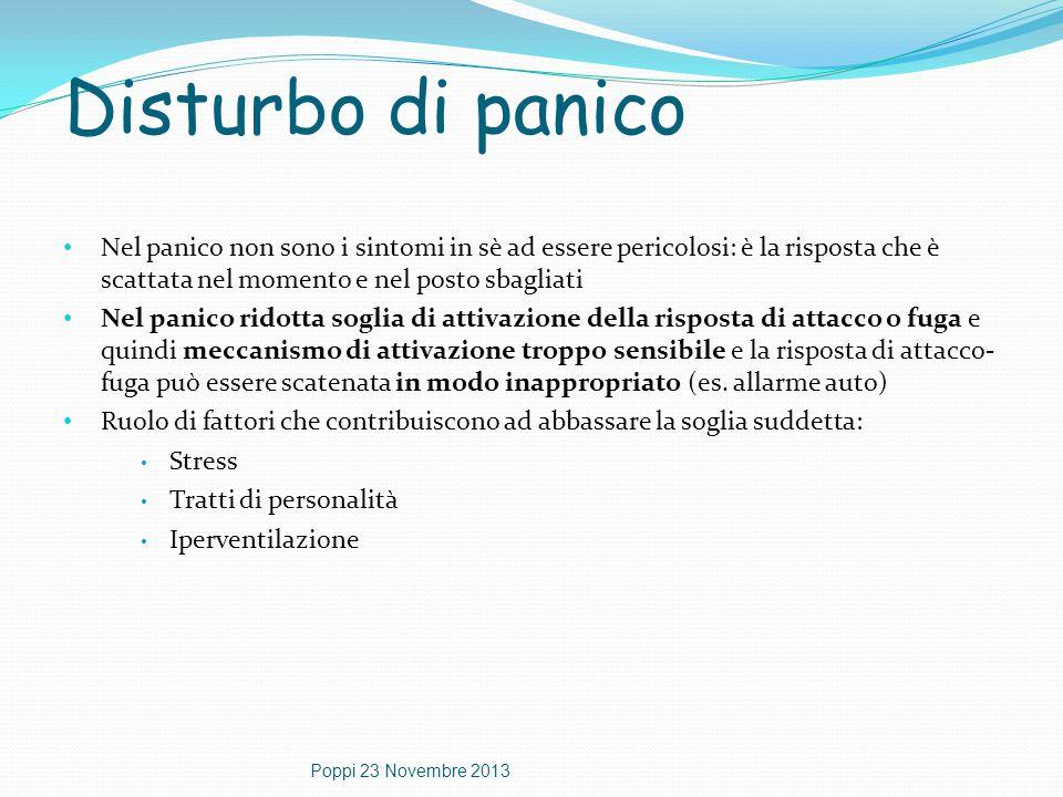 Disturbo di panico Nel panico non sono i sintomi in sè ad essere pericolosi: è la risposta che è scattata nel momento e nel posto sbagliati.