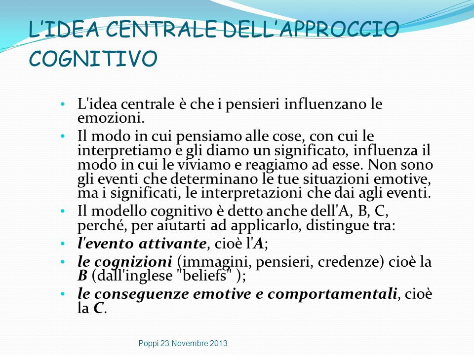 L'IDEA CENTRALE DELL'APPROCCIO COGNITIVO