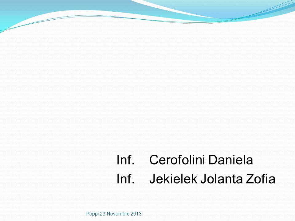 Inf. Cerofolini Daniela Inf. Jekielek Jolanta Zofia