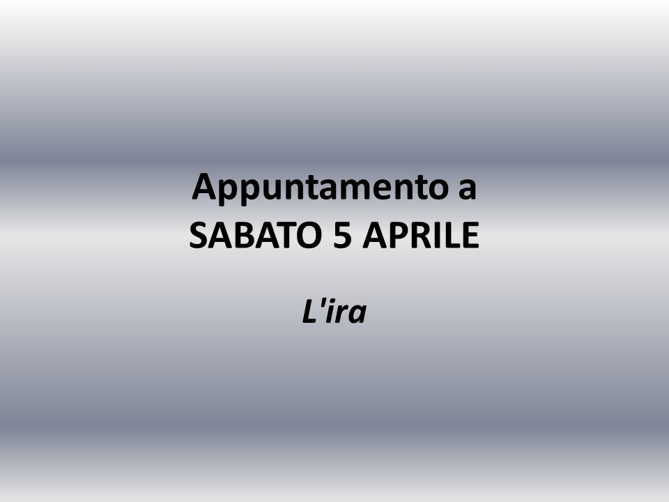 Appuntamento a SABATO 5 APRILE