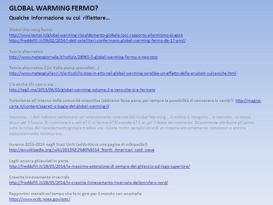 GLOBAL WARMING FERMO Qualche informazione su cui riflettere…
