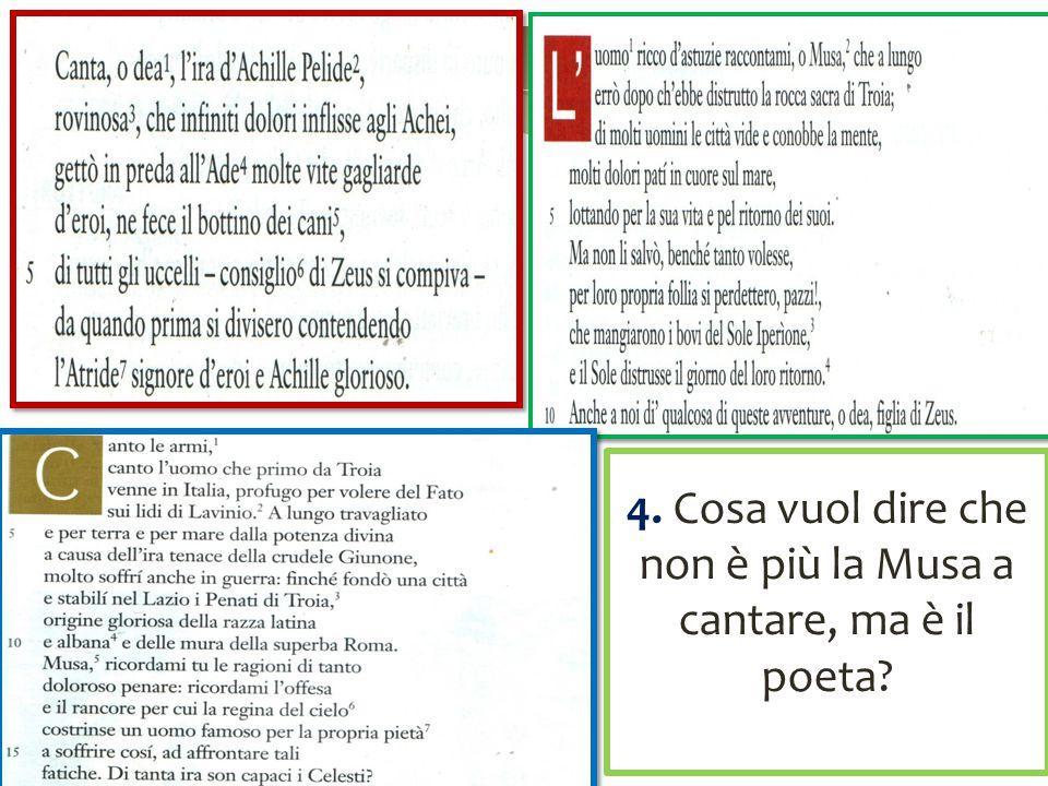 4. Cosa vuol dire che non è più la Musa a cantare, ma è il poeta