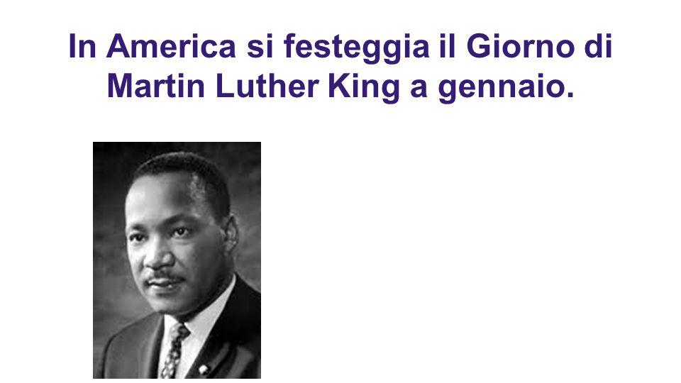 In America si festeggia il Giorno di Martin Luther King a gennaio.